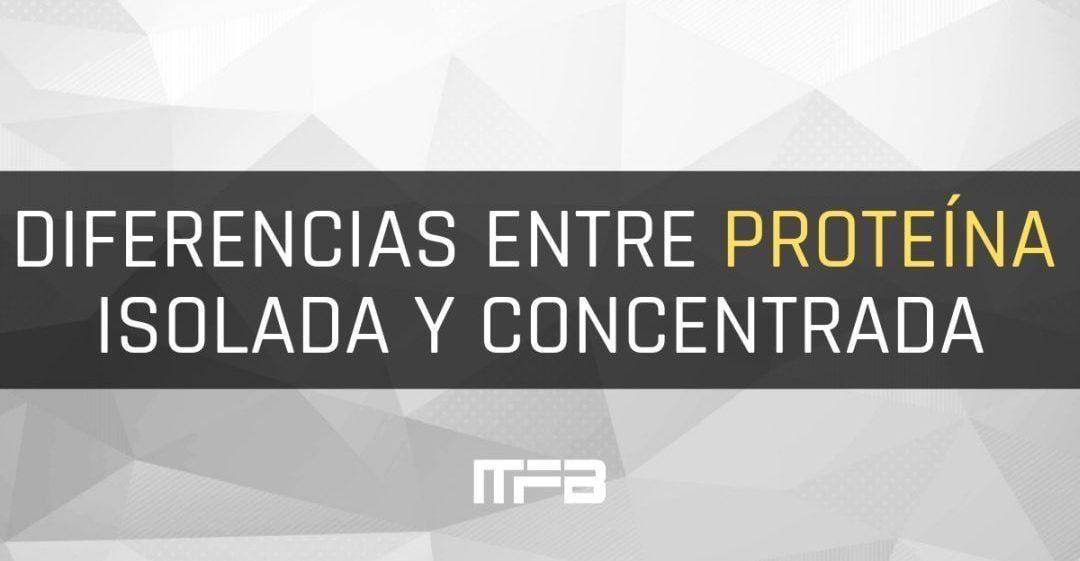 DIFERENCIAS ENTRE LA PROTEINA DE SUERO AISLADA Y LA CONCENTRADA