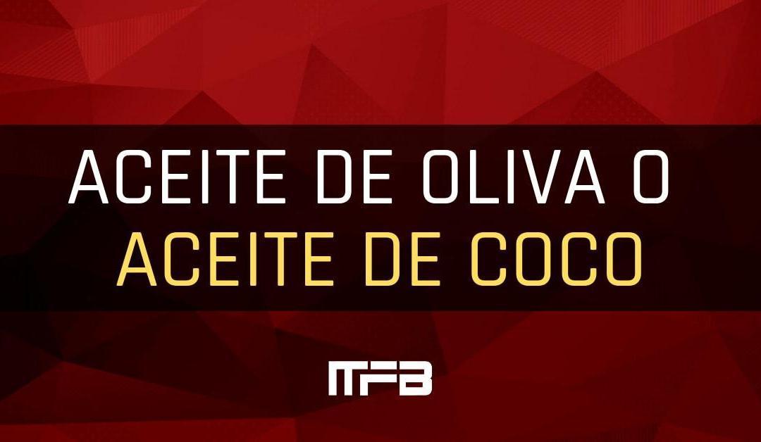 ACEITE DE OLIVA O ACEITE DE COCO